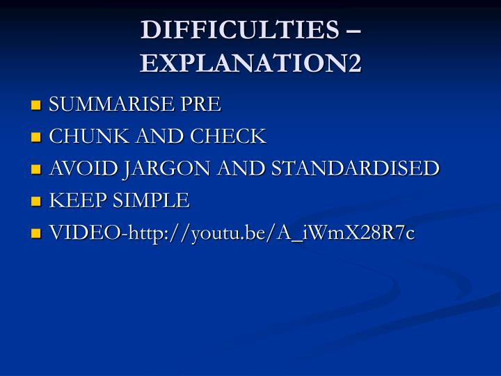 DIFFICULTIES –EXPLANATION2
