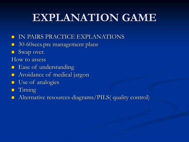 EXPLANATION GAME