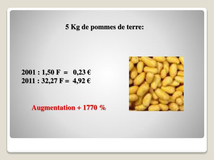 5 Kg de pommes de terre: