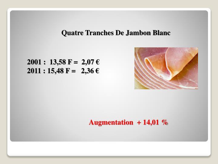 Quatre Tranches De Jambon Blanc