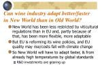 can wine industry adapt better faster in new world than in old world
