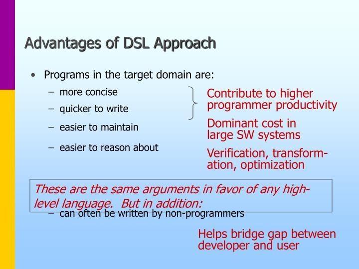 Advantages of DSL Approach