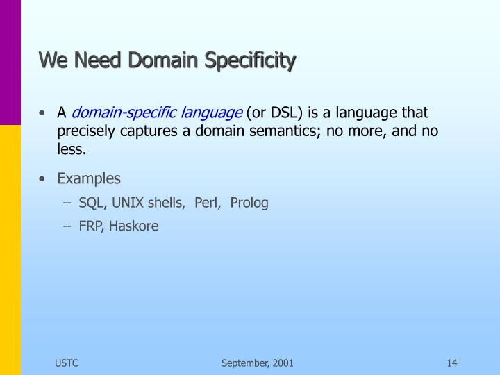 We Need Domain Specificity