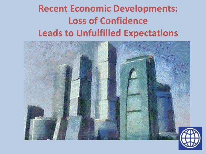 Recent Economic Developments: