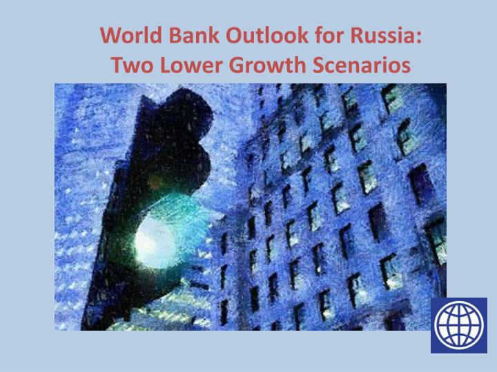 World Bank Outlook for Russia: