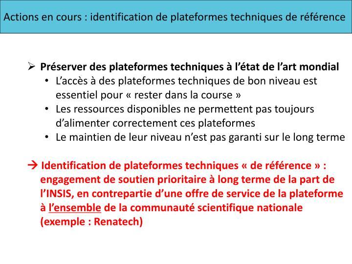 Actions en cours : identification de plateformes techniques de référence