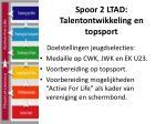 spoor 2 ltad talentontwikkeling en topsport