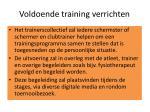 voldoende training verrichten
