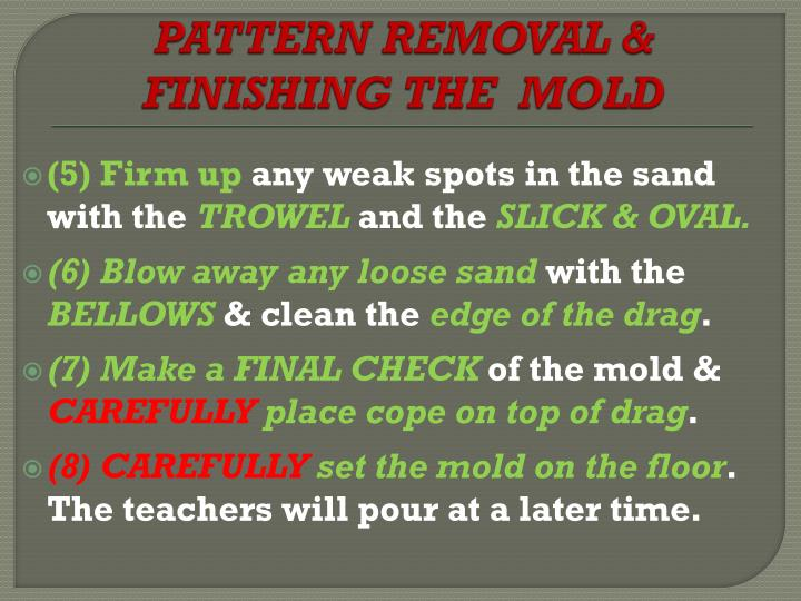 PATTERN REMOVAL & FINISHING THE