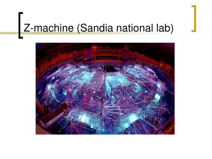 Z-machine (Sandia national lab)