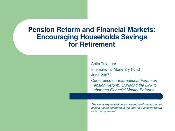 pension reform and financial markets encouraging households savings for retirement n.