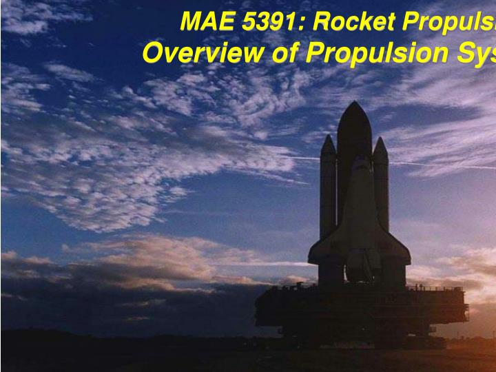 Mae 5391 rocket propulsion overview of propulsion systems