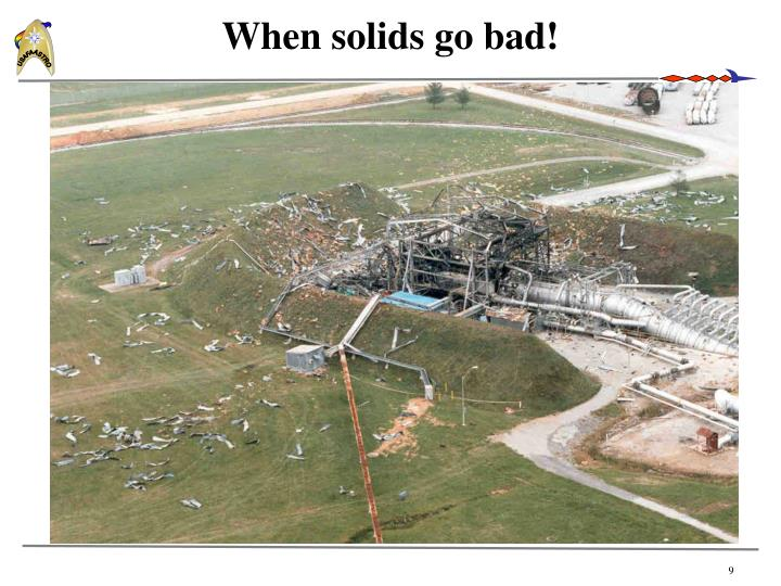 When solids go bad!
