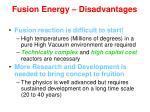 fusion energy disadvantages