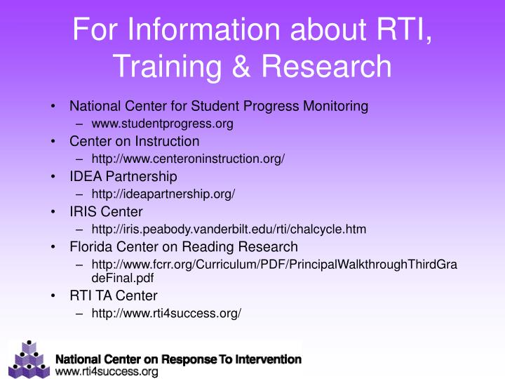 For Information about RTI, Training & Research