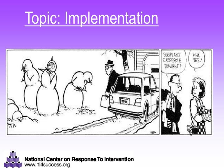 Topic: Implementation