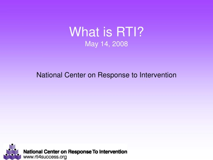 What is rti may 14 2008