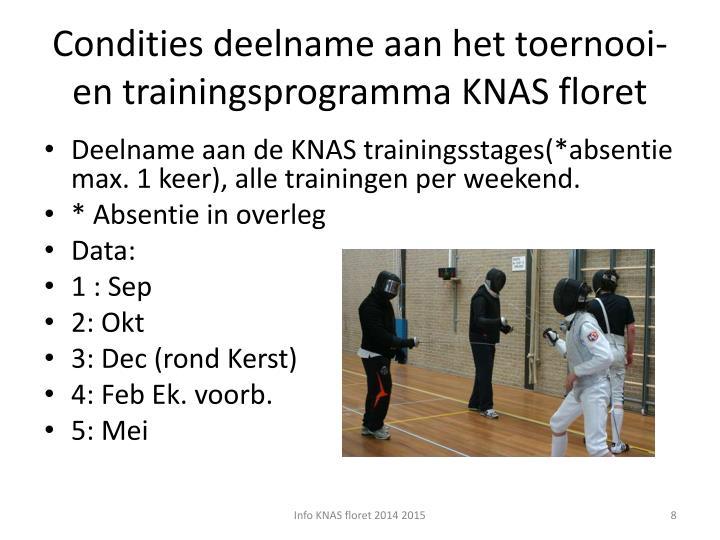 Condities deelname aan het toernooi- en trainingsprogramma KNAS floret