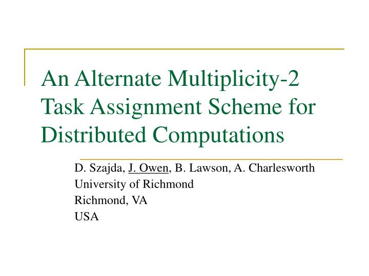 An alternate multiplicity 2 task assignment scheme for distributed computations