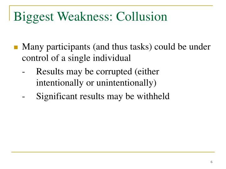 Biggest Weakness: Collusion
