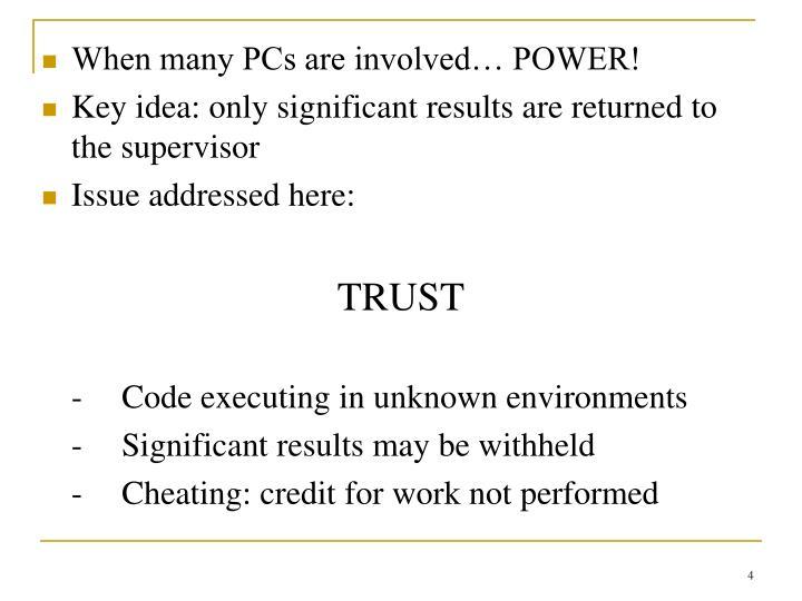 When many PCs are involved… POWER!