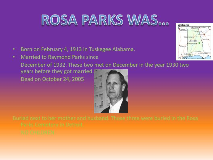 ROSA PARKS WAS…