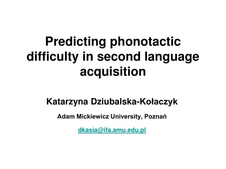 predicting phonotactic difficulty in second language acquisition n.