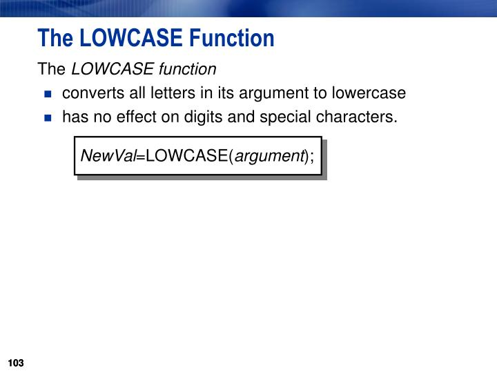 The LOWCASE Function