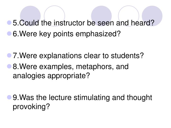 5.Could the instructor be seen and heard?