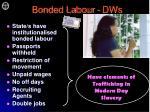 bonded labour dws