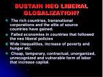 sustain neo liberal globalization