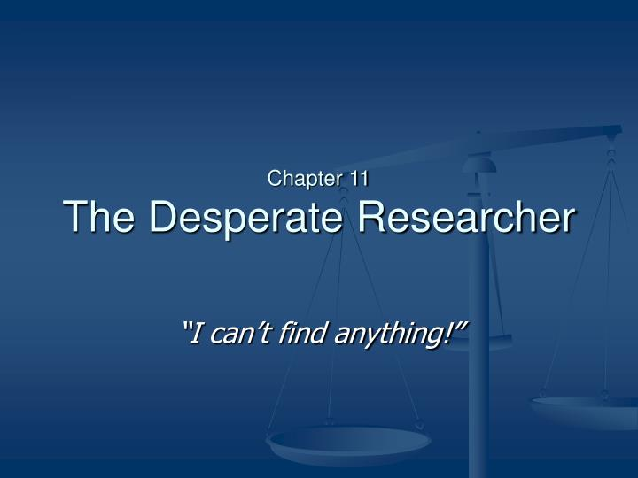 chapter 11 the desperate researcher n.