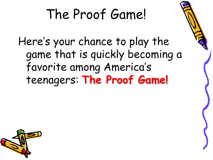 The Proof Game!