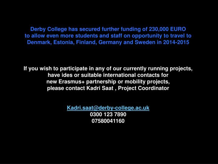 Derby College has secured further funding of 230,000 EURO
