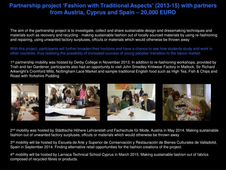 Partnership project 'Fashion with Traditional Aspects' (2013-15) with partners