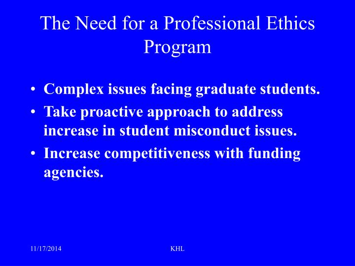 The need for a professional ethics program