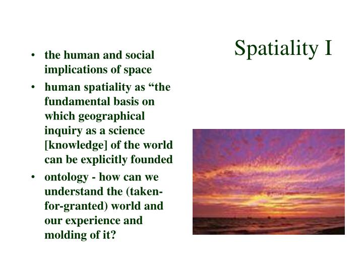 Spatiality I