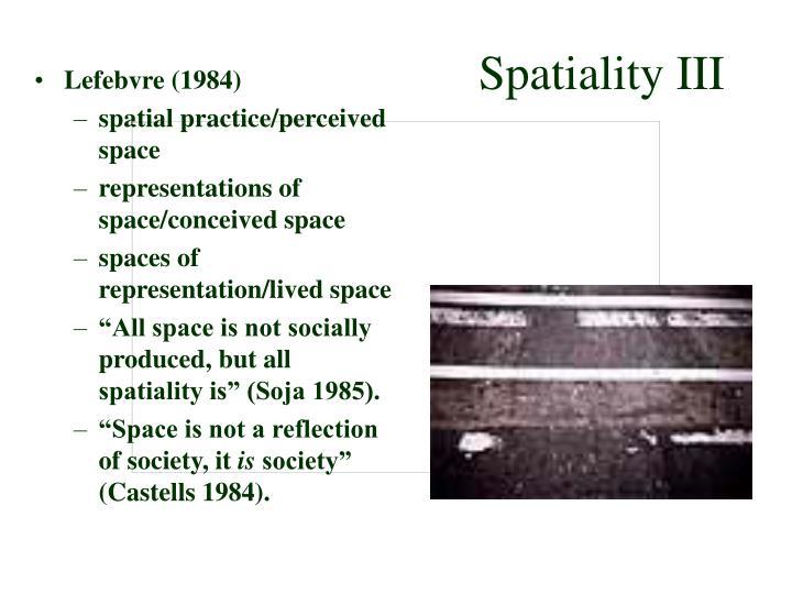 Spatiality III