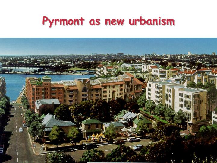 Pyrmont as new urbanism