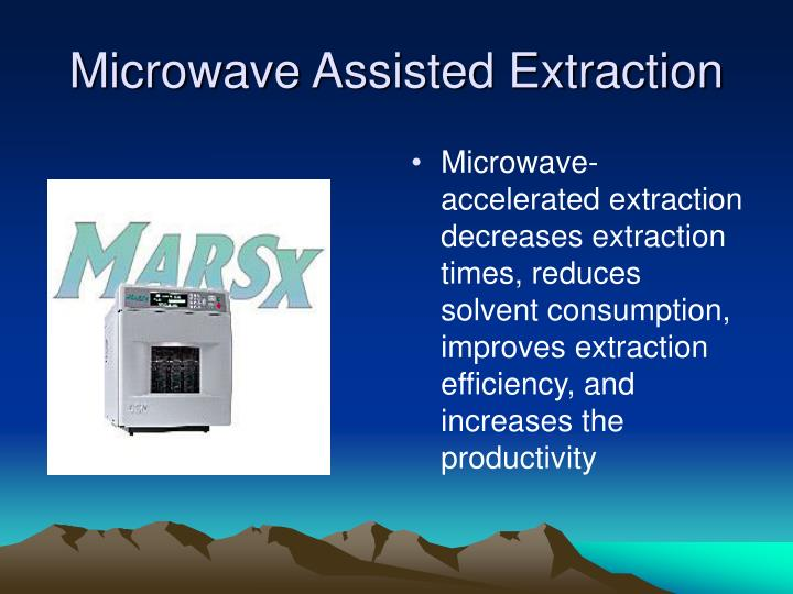 Microwave Assisted Extraction