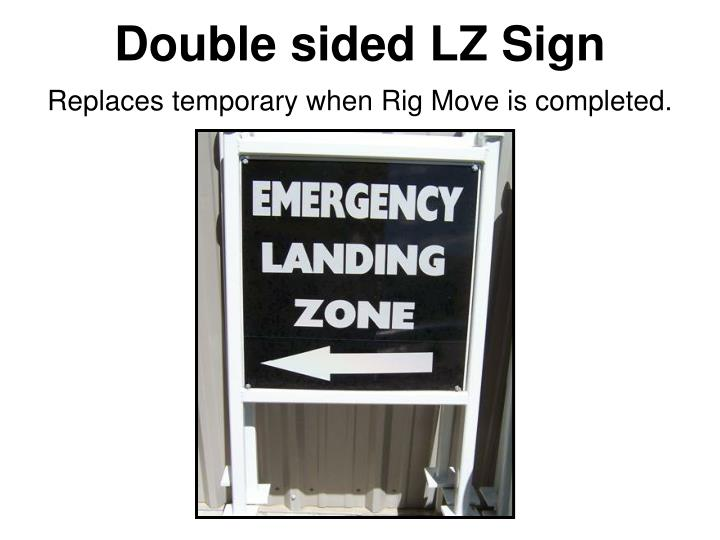 Double sided LZ Sign