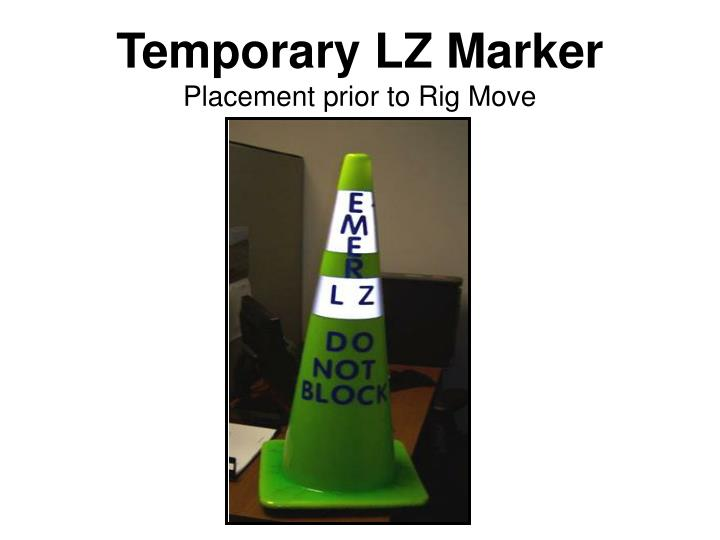 Temporary LZ Marker
