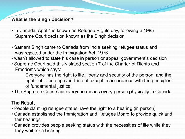What is the Singh Decision?