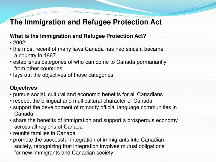 The Immigration and Refugee Protection Act