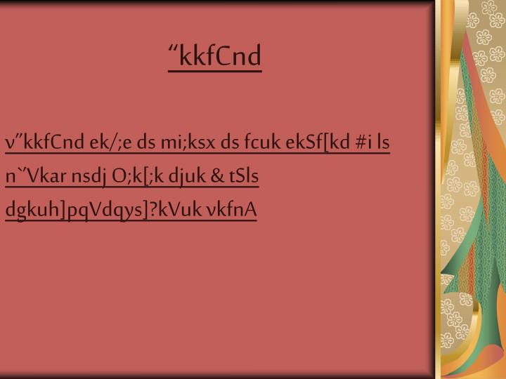 """""""kkfCnd"""
