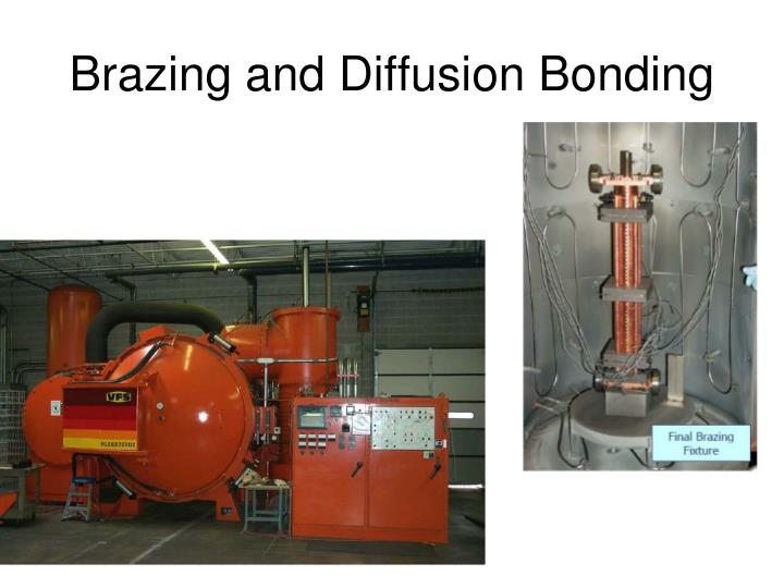 Brazing and Diffusion Bonding