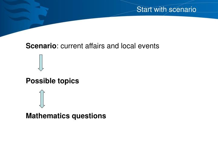 Start with scenario