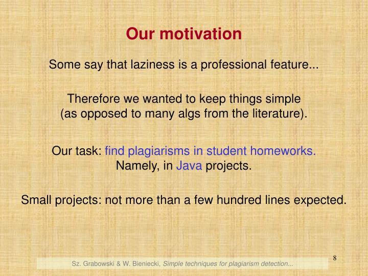 Our motivation