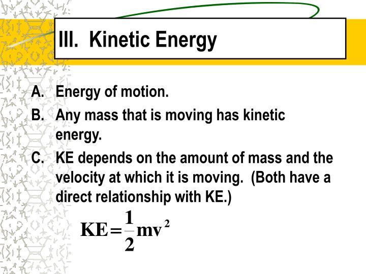 III.  Kinetic Energy
