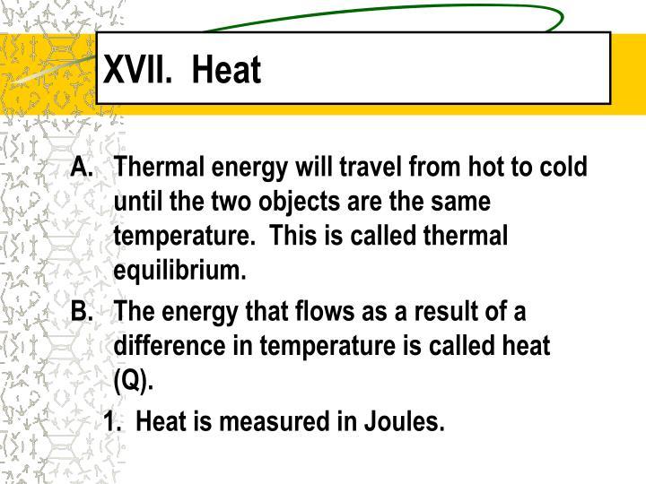 XVII.  Heat